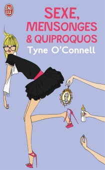 Sexe, mensonges et quiproquos - Tyne O'Connell