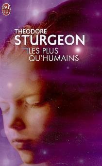 Les plus qu'humains - TheodoreSturgeon