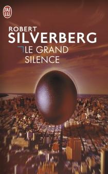Le grand silence - RobertSilverberg