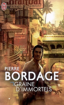 Graine d'immortels - Pierre Bordage