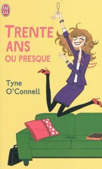 Trente ans ou presque - TyneO'Connell