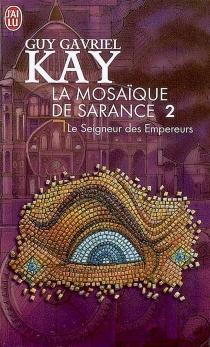 La mosaïque de Sarance - Guy GavrielKay