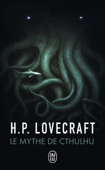 Le mythe de Cthulhu - Howard Phillips Lovecraft