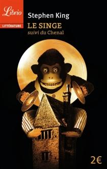 Le singe| Suivi de Le Chenal - StephenKing