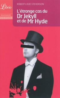 L'étrange cas du Dr Jekyll et de Mr Hyde - Robert LouisStevenson