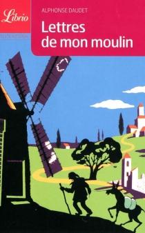 Lettres de mon moulin - AlphonseDaudet