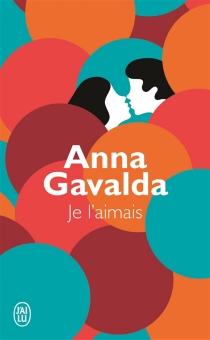 Je l'aimais - AnnaGavalda