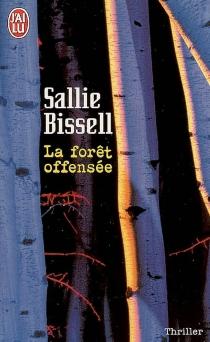La forêt offensée - SallieBissell