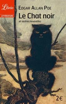 Le chat noir : et autres nouvelles - Edgar AllanPoe