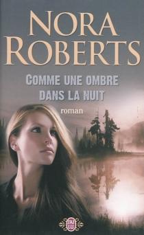 Comme une ombre dans la nuit - NoraRoberts