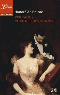 Ferragus, chef des Dévorants - Honoré deBalzac
