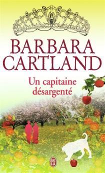 Le capitaine désargenté - BarbaraCartland