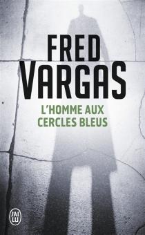 L'homme aux cercles bleus - FredVargas