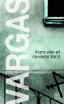 Pars vite et reviens tard - FredVargas