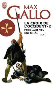 La croix de l'Occident - MaxGallo