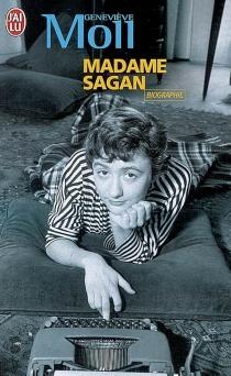 Madame Sagan : à tombeau ouvert : biographie - GenevièveMoll