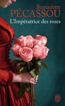 L'impératrice des roses - BernadettePécassou-Camebrac