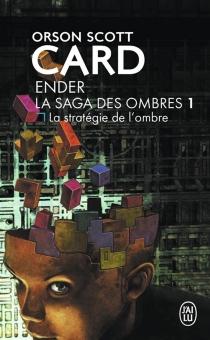 La saga des ombres - Orson ScottCard