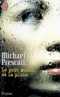 Le goût mortel de la pluie - MichaelPrescott