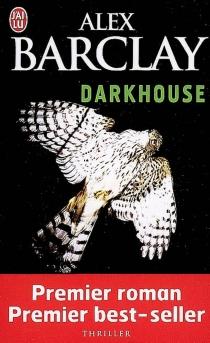 Darkhouse - AlexBarclay