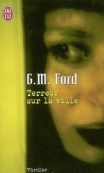 Terreur sur la ville - G. M.Ford