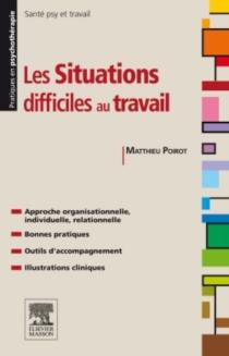 Les situations difficiles au travail : gestion des risques psychosociaux - MatthieuPoirot