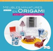 Meubles miniatures en origami : avec 127 feuilles décorées - DidierBoursin