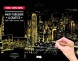 Maxi-tableaux à gratter : Paris-Hong Kong : villes lumières -