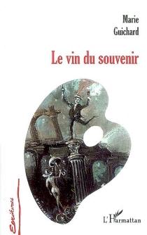 Le vin du souvenir - MarieGuichard
