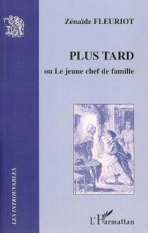 Plus tard ou Le jeune chef de famille - ZénaïdeFleuriot