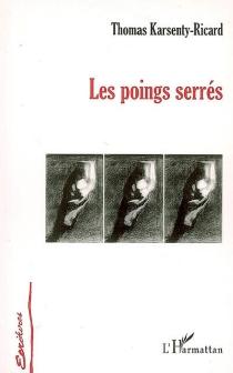 Les poings serrés - ThomasKarsenty-Ricard