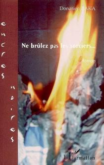 Ne brûlez pas les sorciers... - DonatienBaka
