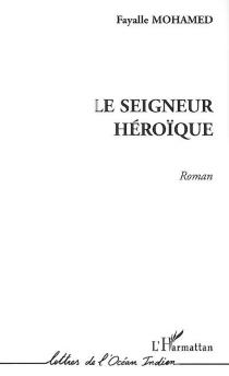 Le seigneur héroïque - MohamedFayalle