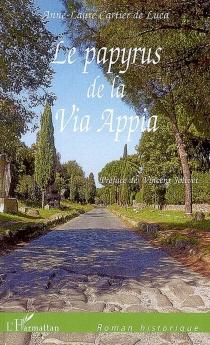 Le papyrus de la Via Appia - Anne-LaureCartier de Luca