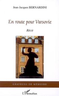 En route pour Varsovie : récit - Jean-JacquesBernardini