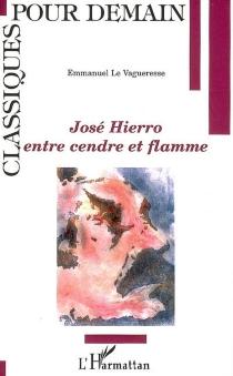 José Hierro, entre cendre et flamme - EmmanuelLe Vagueresse