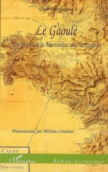 Le Gaoulé : une révolte à la Martinique sous la Régence - GérardPouhayaux