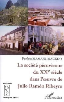 La société péruvienne du XXe siècle dans l'oeuvre de Julio Ramon Ribeyro - PorfirioMamani Macedo