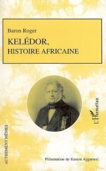 Kelédor, histoire sénégalaise - Jacques-FrançoisRoger