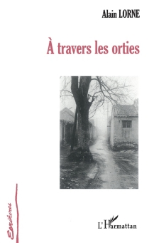 A travers les orties - Alain Lorne