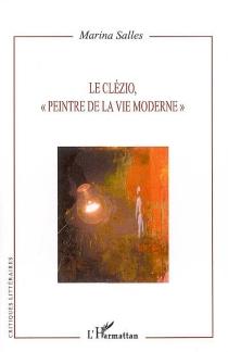 Le Clézio, peintre de la vie moderne - MarinaSalles