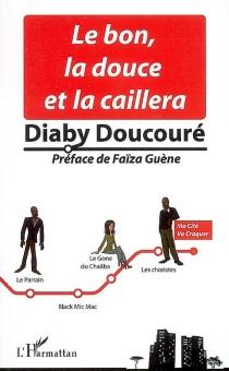 Le bon, la douce et la caillera - DiabyDoucouré