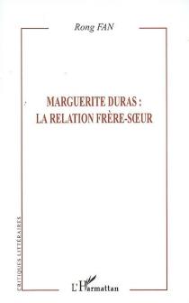 Marguerite Duras : la relation frère-soeur - FanRong