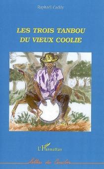 Les trois tanbou du vieux coolie - RaphaëlCaddy