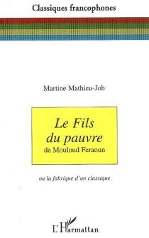 Le fils du pauvre de Mouloud Feraoun ou La fabrique d'un classique - MartineMathieu-Job