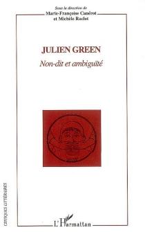 Julien Green : non-dit et ambiguïté -