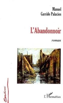L'abandonnoir - ManuelGarrido Palacios
