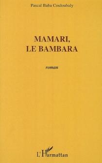 Mamari, le Bambara - Pascal Baba F.Couloubaly