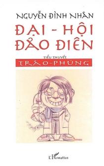 Dai hoi dao dien : tieu thuyet trao phung - Dinh NhanNguyen