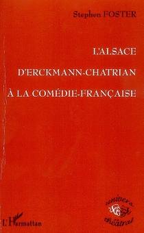 L'Alsace d'Erckmann-Chatrian à la Comédie-Française - StephenFoster
